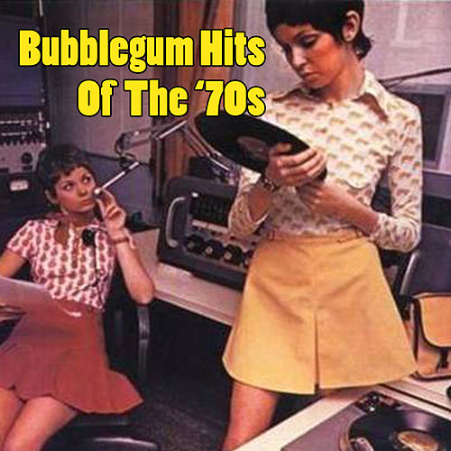 Bubblegum Hits Of The '70s (Re-Recorded / Remastered Versions) by Various Artists