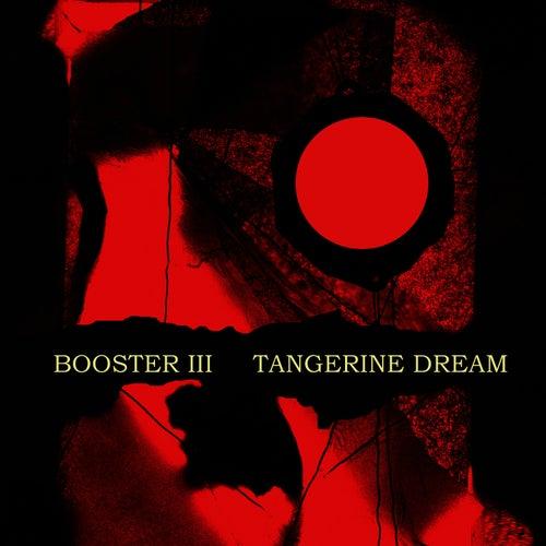 Booster III by Tangerine Dream