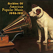 Archive Of American Popular Music 1946-1951 by Various Artists