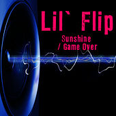 Sunshine / Game Over (Re-Recorded / Remastered Versions) by Lil' Flip