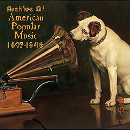 Archive Of American Popular Music 1893-1946 by Various Artists