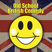 Old School British Comedy by Various Artists