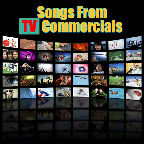 Songs From TV Commercials (Re-Recorded / Remastered Versions) by Various Artists