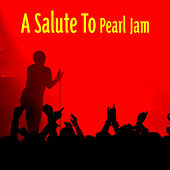 A Salute To Pearl Jam by The Rock Heroes