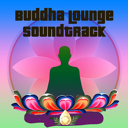 Buddha Lounge Soundtrack by Various Artists