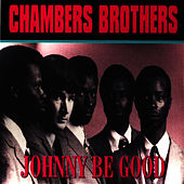 Johnny Be Good by The Chambers Brothers