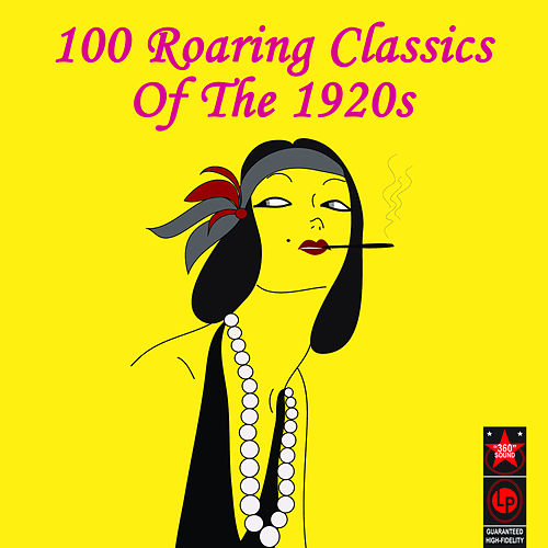 100 Roaring Classics Of The 1920s by Various Artists