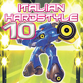 Italian Hardstyle 10 by Various Artists