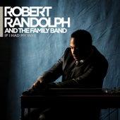 If I Had My Way by Robert Randolph