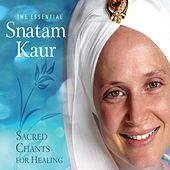 The Essential Snatam Kaur: Sacred Chants For Healing by Snatam Kaur