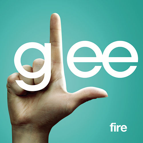 Fire (Glee Cast Version featuring Kristin Chenoweth) by Glee Cast