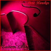 Eastern Cello by Pete Hawkes