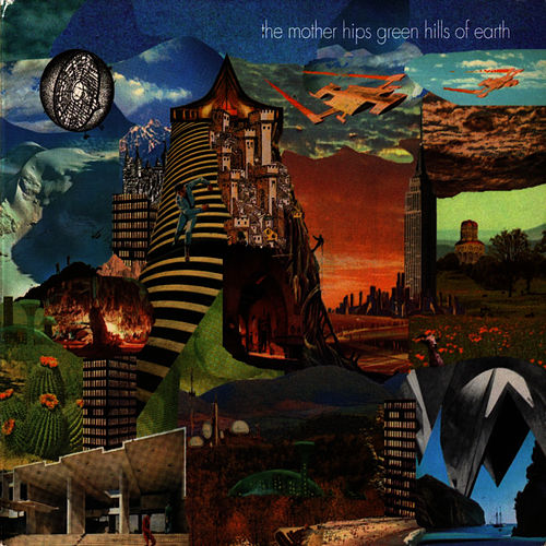 Green Hills Of Earth by The Mother Hips