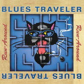 Run-around by Blues Traveler