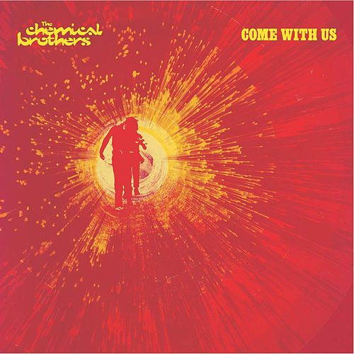 Come With Us by The Chemical Brothers
