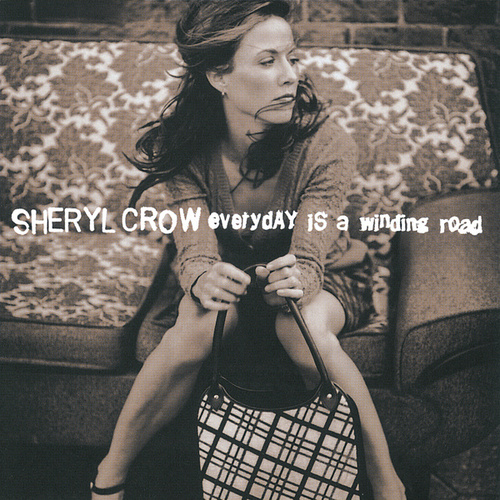 Everyday Is A Winding Road by Sheryl Crow