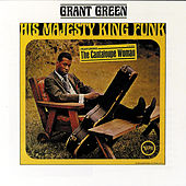 His Majesty King Funk / Up With Donald Byrd von Grant Green