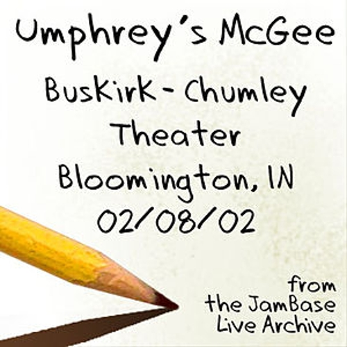 02-08-02 - Buskirk-Chumley Theater - Bloomington, IN by Umphrey's McGee