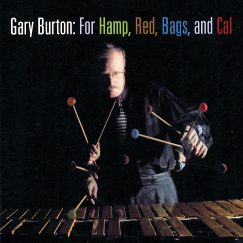 For Hamp, Red, Bags, And Cal by Gary Burton