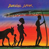 The Fittest Of The Fittest  by Burning Spear
