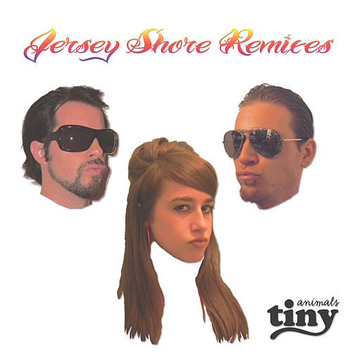 Jersey Shore Remixes by Tiny Animals