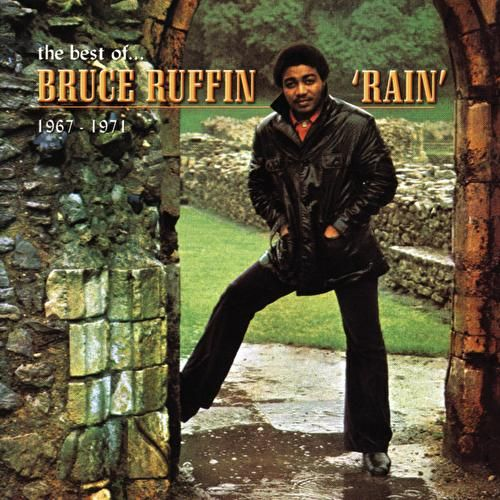 Rain: The Best Of Bruce Ruffin 1967-1971 by Various Artists