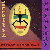 Reggae On The Move by Yellowman