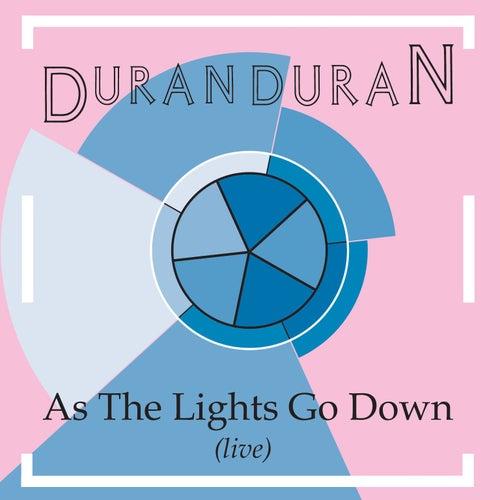As The Lights Go Down by Duran Duran