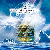 Live Soaking Sessions Vol III by Kimberly and Alberto Rivera