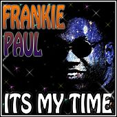 It's My Time by Frankie Paul