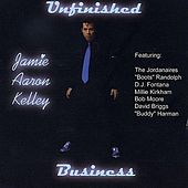 Unfinished Business by Jamie Aaron Kelley
