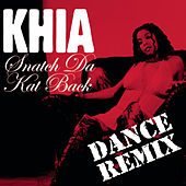 Snatch Da Kat Back (Vicious Vic Club Mix) by Khia