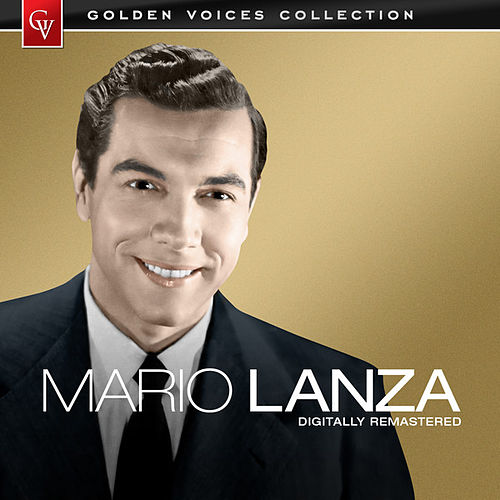 Golden Voices - Mario Lanza (Remastered) by Mario Lanza