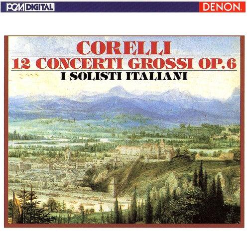 Corelli: 12 Concerti Grossi, Op. 6 by I Solisti Italiani