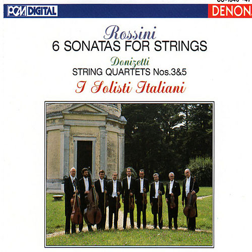 Rossini & Donizetti: Sonatas and String Quartets by I Solisti Italiani