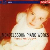 Mendelssohn: Piano Works by Irina Mejoueva
