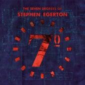 The Seven Degrees of Stephen Egerton by Stephen Egerton