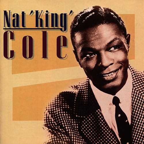 The Wonderful Music of Nat King Cole by Nat King Cole