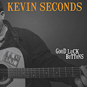 Good Luck Buttons by Kevin Seconds