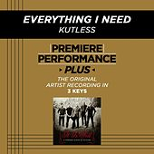 Everything I Need (Premiere Performance Plus Track) by Kutless