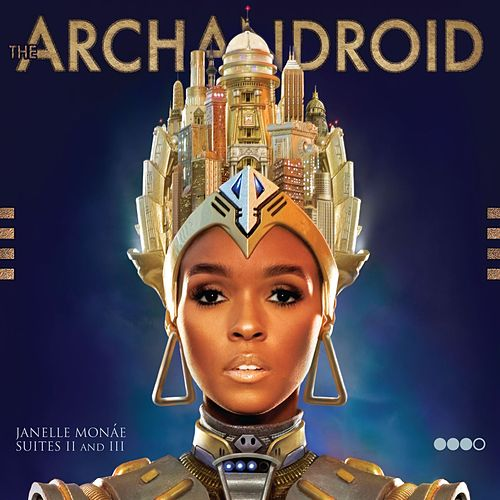 The ArchAndroid von Janelle Monae