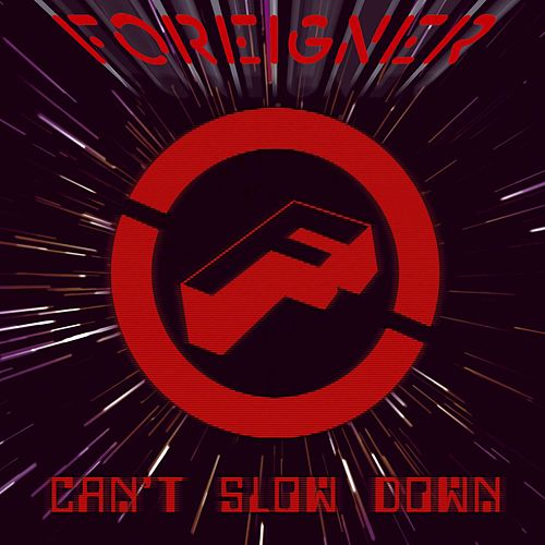 Can't Slow Down by Foreigner