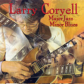 Major Jazz Minor Blues by Larry Coryell