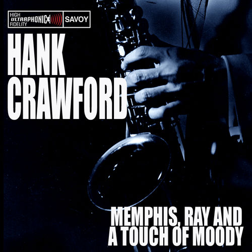 Memphis, Ray & A Touch Of Moody by Hank Crawford