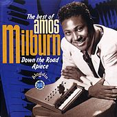 Down The Road Apiece -The Best Of Amos Milburn by Amos Milburn