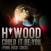 Could It Be You (Punk Rock Chick) by H-Wood