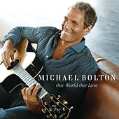 One World One Love by Michael Bolton