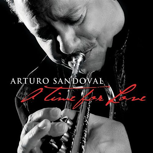 A Time For Love by Arturo Sandoval