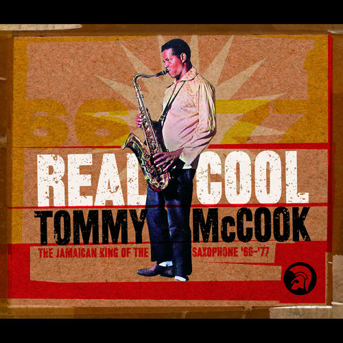 Real Cool: The Jamaican King Of The Saxophone '66-'77 by Various Artists