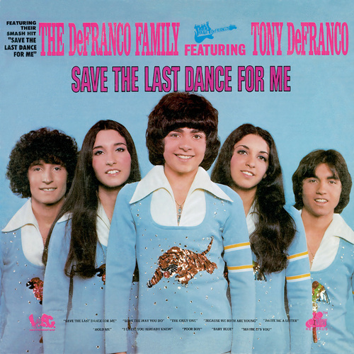 Save The Last Dance For Me by The DeFranco Family